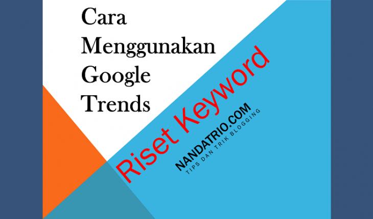 menggunakan google trends