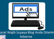 Syarat Wajib Supaya Blog Anda Diterima Adsense