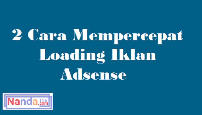 mempercepat loading iklan adsense